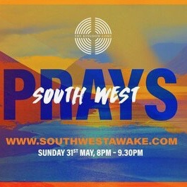 South West Prays Sunday 31st May 8pm.